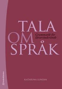 Tala om språk - Grammatik för lärarstuderande