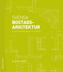 Svensk bostadsarkitektur - utveckling från 1800-tal till 2000-tal