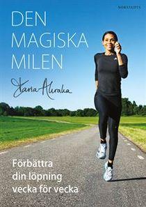 Den magiska milen : Förbättra din löpning vecka för vecka