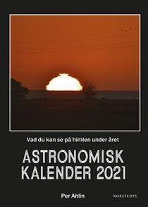 Astronomisk kalender 2021 : Vad du kan se på himlen under året