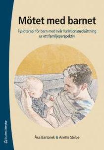 Mötet med barnet - Fysioterapi för barn med svår funktionsnedsättning ur ett familjeperspektiv