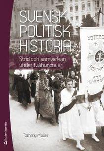 Svensk politisk historia - Strid och samverkan under tvåhundra år