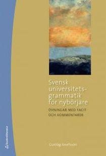 Svensk universitetsgrammatik för nybörjare övningsbok