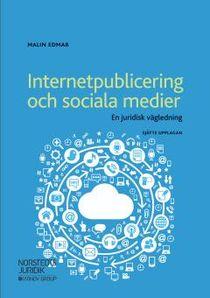 Internetpublicering och sociala medier : En juridisk vägledning