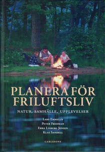 Planera för friluftsliv : natur, samhälle, upplevelser