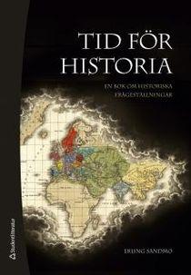 Tid för historia - En bok om historiska frågeställningar