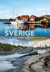 Upptäck Sverige : En resa genom län och landskap