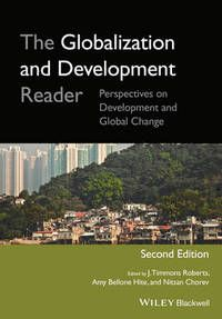 The Globalization and Development Reader: Perspectives on Development and G