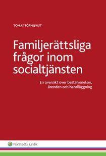 Familjerättsliga frågor inom socialtjänsten  : en översikt över bestämmelser, ärenden och handläggning