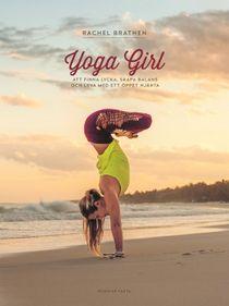 Yoga Girl : att finna lycka, skapa balans och leva med ett öppet hjärta