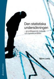 Den statistiska undersökningen : - grundläggande metodik och typiska problem