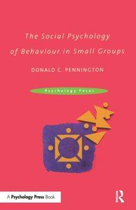 The Social Psychology Of Small Groups