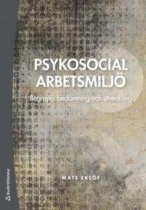 Psykosocial arbetsmiljö - Begrepp, bedömning och utveckling