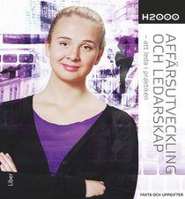 H2000 Affärsutveckling och ledarskap Fakta och uppgifter - att leda i praktiken