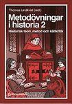 Metodövningar i historia 2: historisk teori, metod och källkritik.