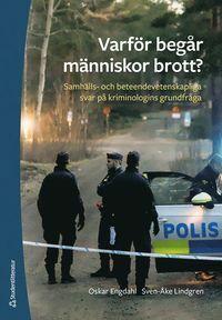 Varför begår människor brott? : samhälls- och beteendevetenskapliga svar på kriminologins grundfråga