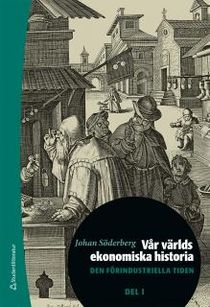 Vår världs ekonomiska historia - Den förindustriella tiden Del 1