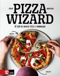 Pizza wizard : Så gör du magisk pizza i hemmaugnen