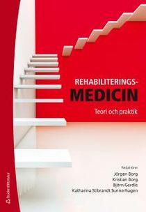 Rehabiliteringsmedicin - Teori och praktik