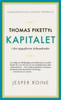 Thomas Pikettys Kapitalet i det 21:a århundradet - sammanfattning och sve