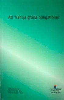 Att främja gröna obligationer. SOU 2017:115 : Betänkande från Utredningen om gröna obligationer