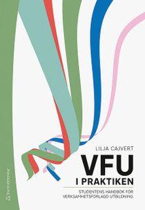 VFU i praktiken - Studentens handbok för verksamhetsförlagd utbildning
