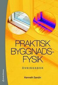 Praktisk byggnadsfysik : övningsbok