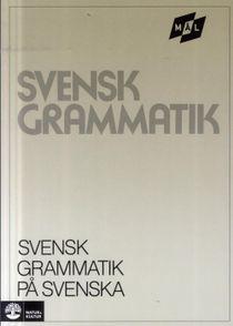 Målgrammatiken Svensk grammatik på svenska