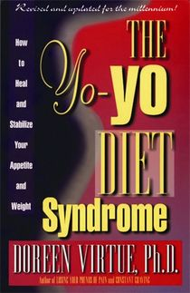 The Yo-Yo Diet Syndrome : How to Heal and Stabilize Your Appetite and Weight