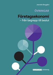 Företagsekonomi - från begrepp till beslut - Övningsbok
