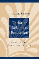 Christian Religious Education: Sharing Our Story and Vision