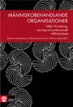 Människobehandlande organisationer : villkor för ledning, styrning och prof