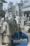 Vår världs ekonomiska historia D. 1, Den förindustriella tiden