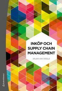 Inköp och supply chain management : analys, strategi, planering och praktik