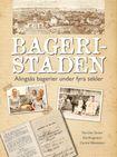 Bageristaden : Alingsås bagerier under fyra sekler