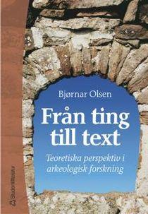 Från ting till text: teoretiska perspektiv i arkeologisk forskning