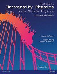 University Physics with Modern Physics (Scandinavian Edition) Volume 1