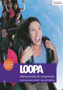 Loopa : affärsutveckling för entreprenörer - så driver du din affärsidé till kundsuccé
