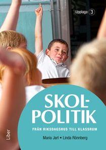 Skolpolitik - från riksdagshus till klassrum