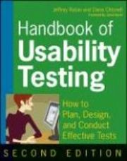 Handbook of Usability Testing: Howto Plan, Design, and Conduct Effective Te