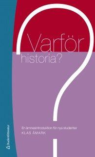 Varför historia? - En ämnesintroduktion för nya studenter