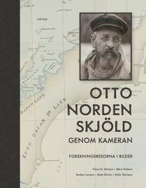 Otto Nordenskjöld genom kameran - Forskningsresorna i bilder