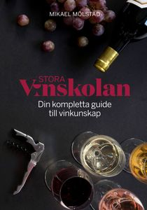 Stora Vinskolan: Din kompletta guide till vinkunskap