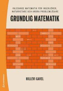 Grundlig matematik - Inledande matematik för ingenjörer, naturvetare och andra problemlösare