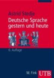 Deutsche Sprache Gestern Und Heute : Einführung In Sprachgeschichte...