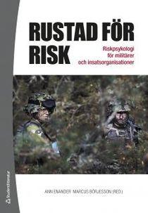 Rustad för risk - Riskpsykologi för militärer och insatsorganisationer