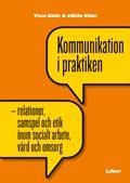 Kommunikation i praktiken: -relationer, samspel och etik i socialt arbete