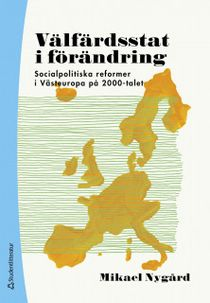 Välfärdsstat i förändring - Socialpolitiska reformer i Västeuropa på 2000-talet
