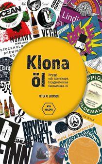 Klona öl - 40 olika recept från mindre och större bryggerier