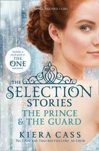 Selection - The Selection Stories: The Prince and The Guard